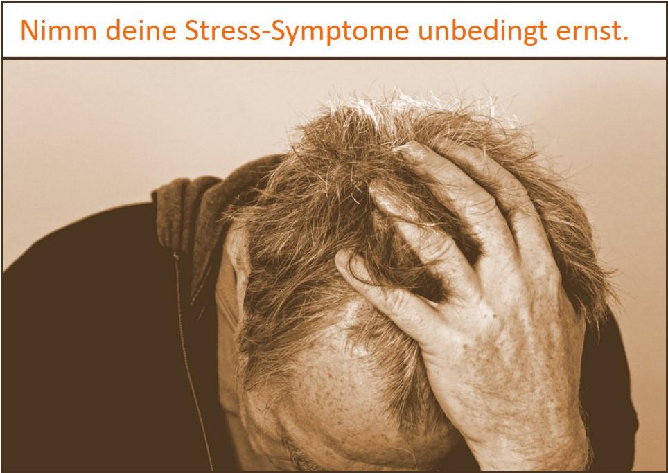 Stress-Symptome unbedingt ernst nehmen