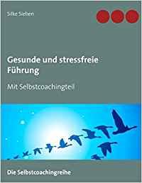 Gesunde und stressfreie Führung
