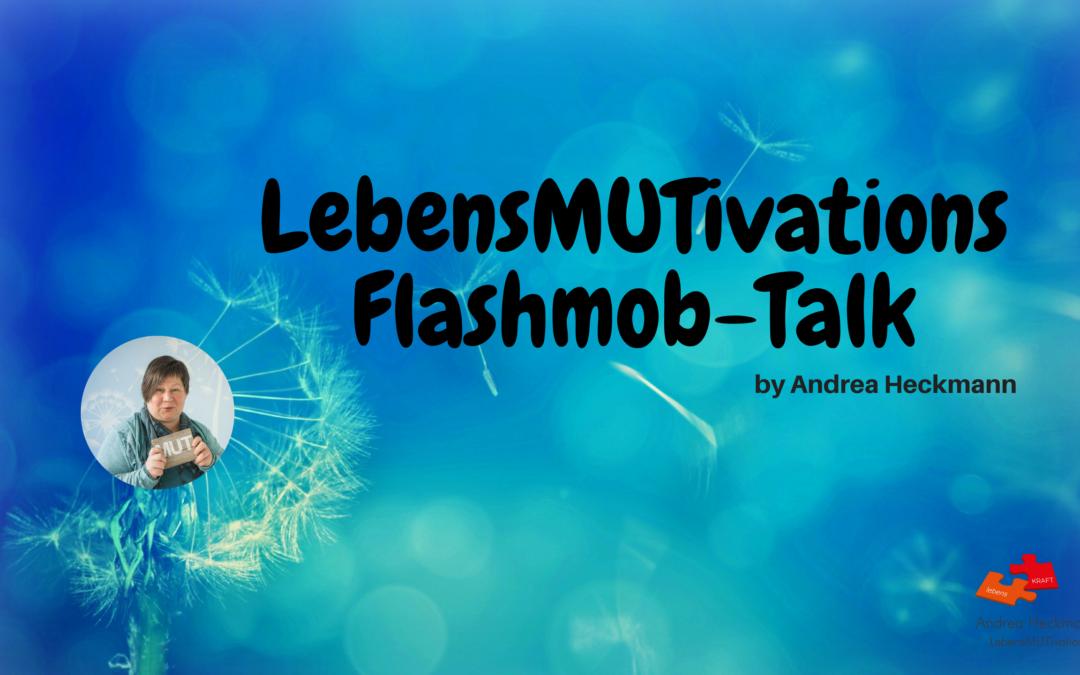 LebensMUtivationsFlashmop- Mutmachgeschichten bei Krebs