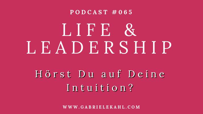 #065 Hörst Du auf Deine Intuition?