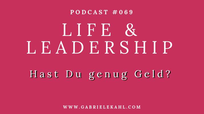 Hast Du genug Geld | Life & Leadership Podcast