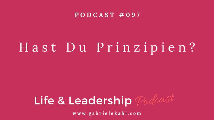 Hast Du Prinzipien? | Life & Leadership