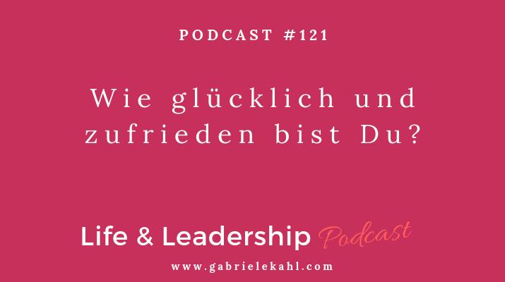 Wie glücklich und zufrieden bist Du? | Life & Leadership
