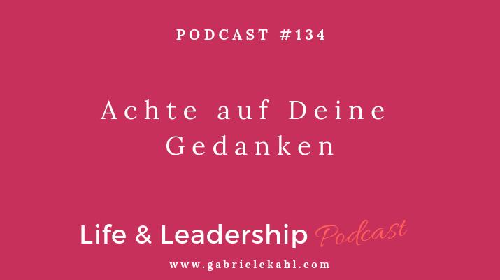 Achte auf Deine Gedanken | Life & Leadership