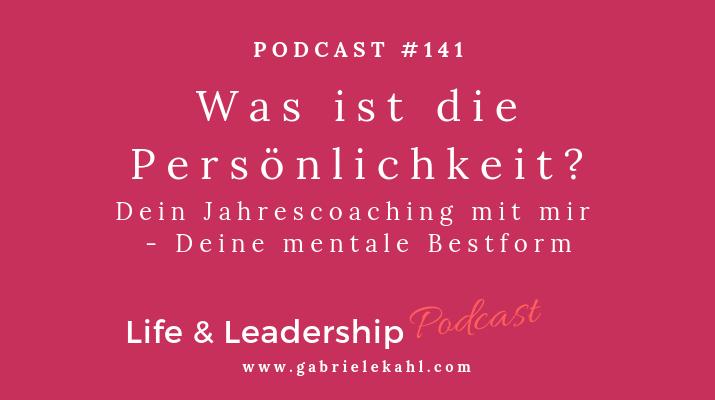 #141 Was ist die Persönlichkeit? – Dein Jahrescoaching mit mir – Deine mentale Bestform
