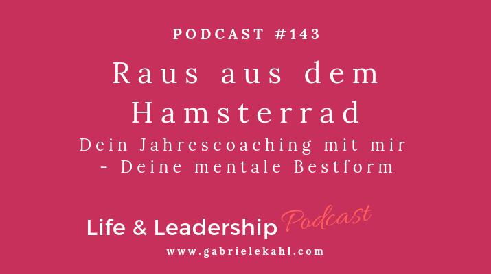 #143 Raus aus dem Hamsterrad – Dein Jahrescoaching mit mir – Deine mentale Bestform