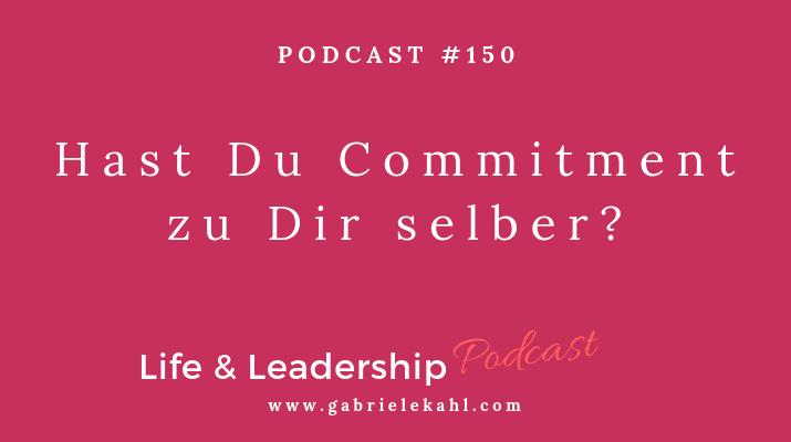 #150 Hast Du Commitment zu Dir selber?