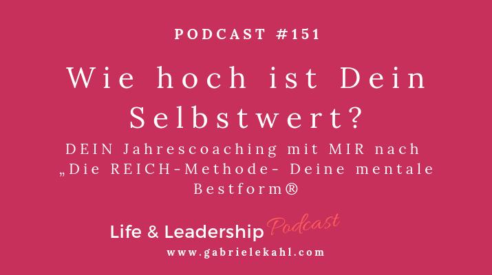 """#151 Wie hoch ist Dein Selbstwert – DEIN Jahrescoaching mit MIR nach """"Die REICH-Methode – Deine persönliche Bestform"""