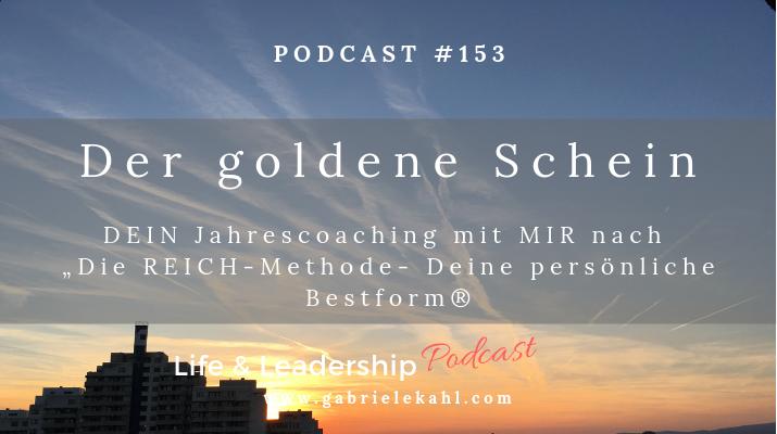 """#153 Der goldene Schein – Mein Jahrescoaching für DICH nach """"Die REICH-Methode – Deine persönliche Bestform®"""