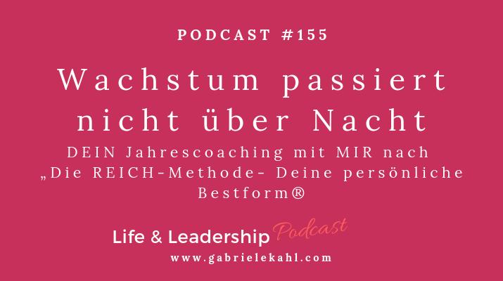 """#155 Wachstum passiert nicht über Nacht – Mein Jahrescoaching für DICH nach """"Die REICH-Methode – Deine persönliche Bestform®"""