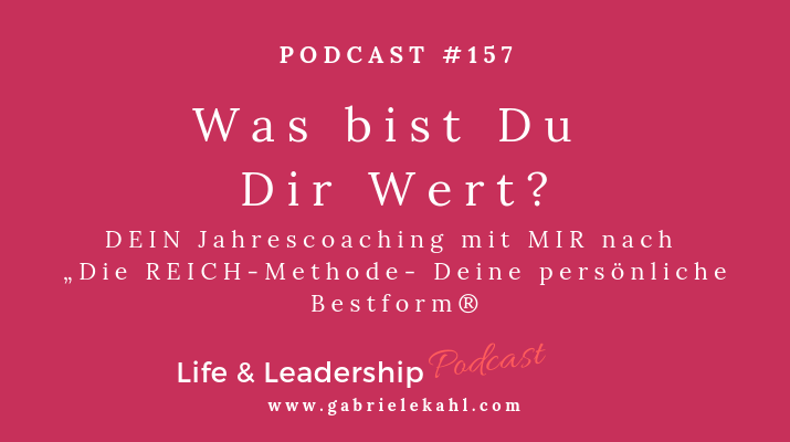 """#157 Was bist Du Dir Wert? – Mein Jahrescoaching für DICH nach """"Die REICH-Methode – Deine persönliche Bestform®"""