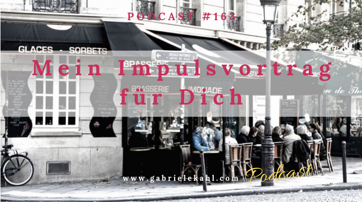 #163 Mein Impulsvortrag für Dich – Dein Coaching mit mir