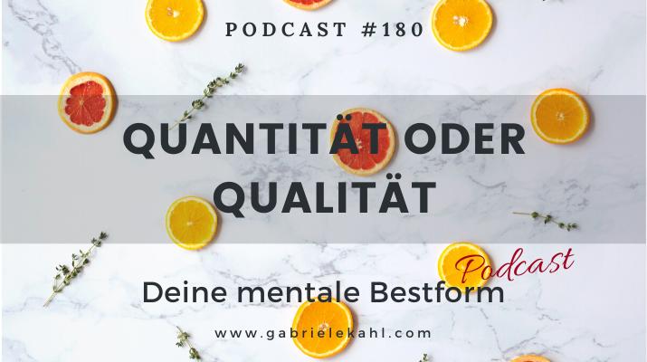 Quantität oder Qualität | Deine mentale Bestform | Gabriele Kahl