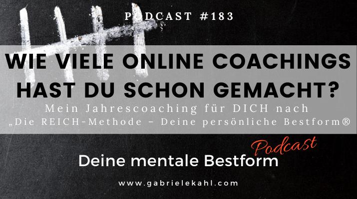 """#183 Wie viele Online Coachings hast du schon gemacht? – Mein Jahrescoaching für DICH nach """"Die REICH-Methode – Deine persönliche Bestform®"""