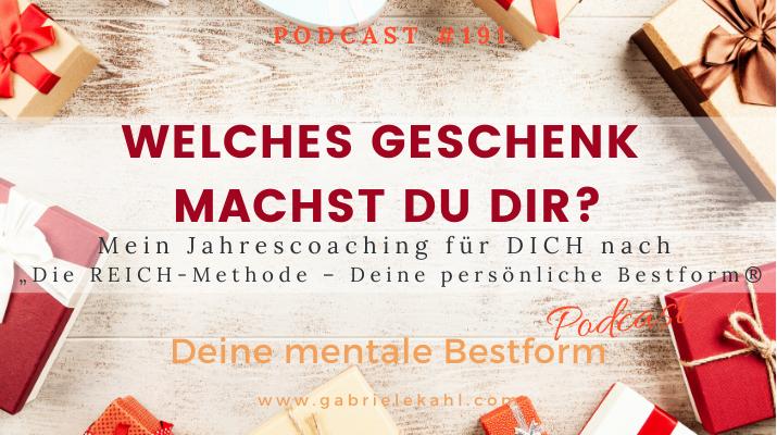 """#191 Welches Geschenk machst Du Dir? – Mein Jahrescoaching für Dich nach """"Die REICH-Methode – Deine persönliche Bestform®"""