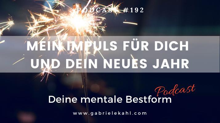 Mein Impuls für Dich und Dein Neues Jahr | Deine mentale Bestform | Gabriele Kahl