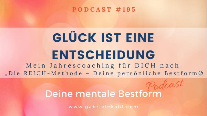 Glück ist eine Entscheidung | Deine mentale Bestform | Gabriele Kahl