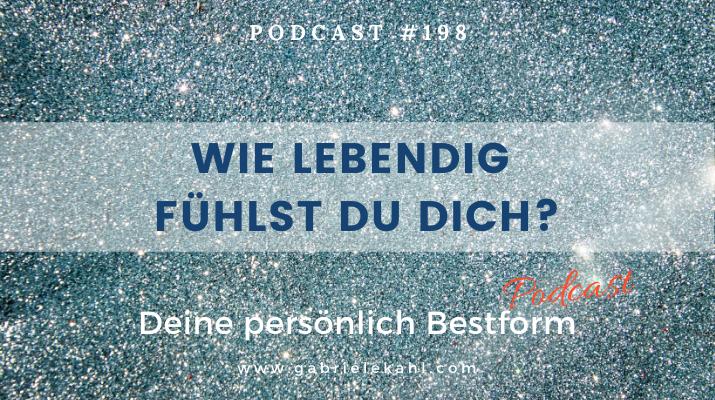 Wie lebendig fühlst Du Dich? | Deine persönliche Bestform | Gabriele Kahl