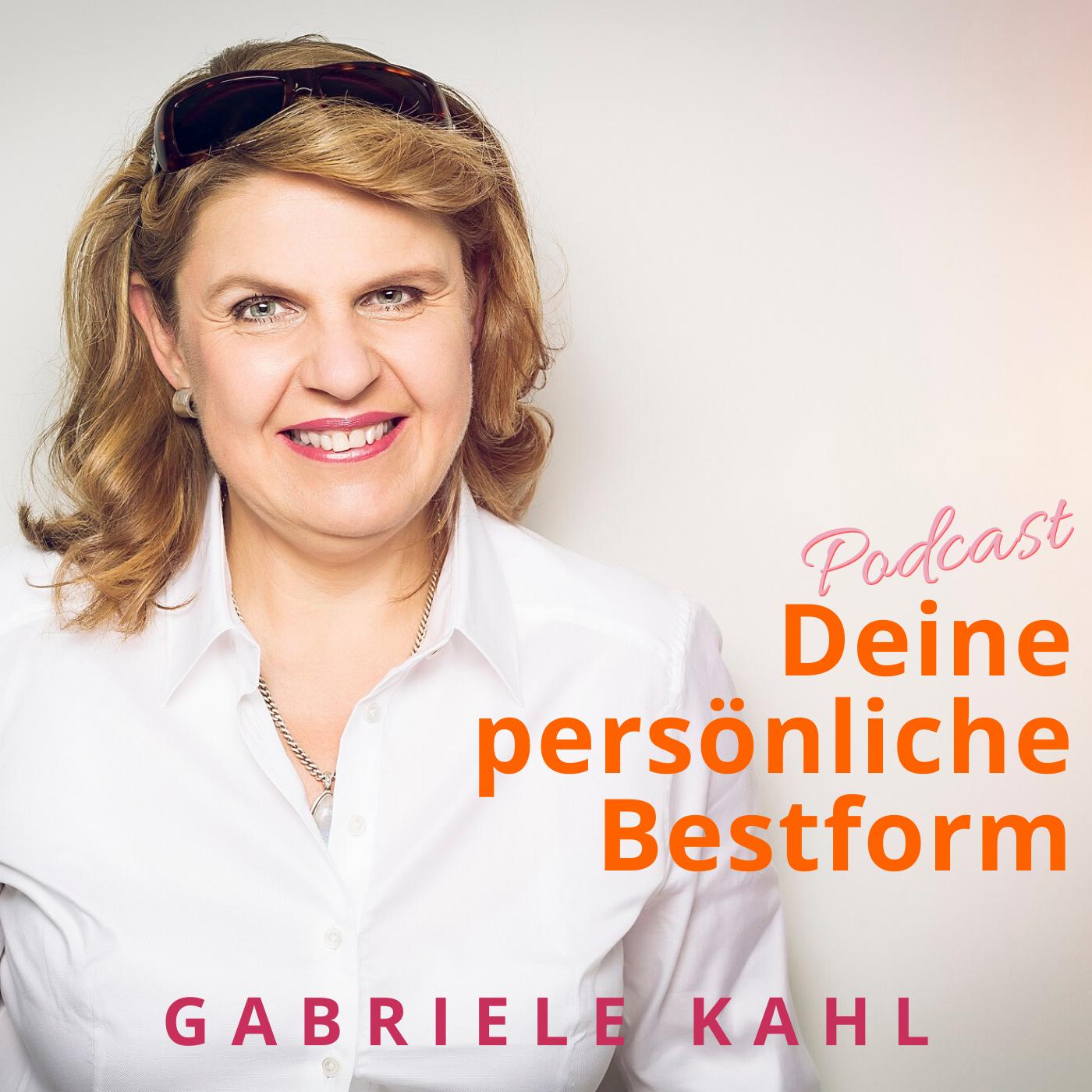 Deine persönliche Bestform. Der Podcast für DICH mit Gabriele Kahl