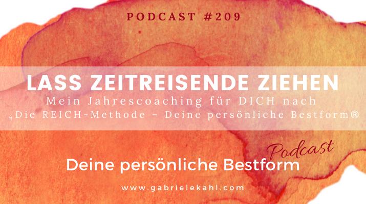 """#209 Lass Zeitreisende ziehen – Mein Coaching für Dich nach """"Die REICH-Methode"""" – Deine persönliche Bestform®"""