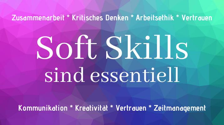 """Soft Skills"" sind essentiell"