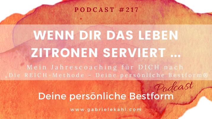 """#217 Wenn dir das Leben Zitronen serviert… – Mein Coaching für Dich nach """"Die REICH-Methode"""" – Deine persönliche Bestform®"""