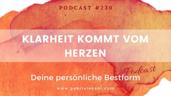 Klarheit kommt vom Herzen | Deine persönliche Bestform | Gabriele Kahl
