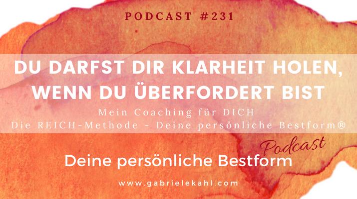 #231 Du darfst Dir Klarheit holen wenn Du überfordert bist – Die REICH-Methode – Deine persönliche Bestform®