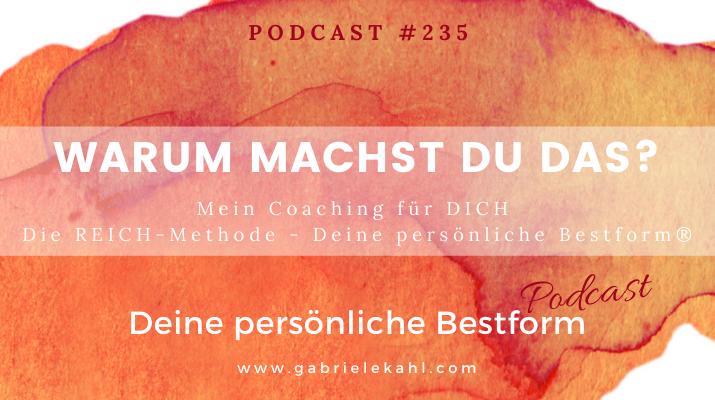 #235 Warum machst Du das? – Die REICH-Methode – Deine persönliche Bestform®
