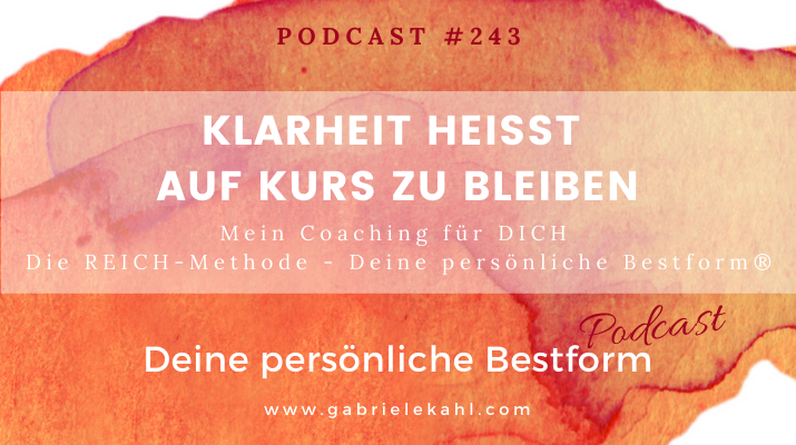#243 Klarheit heißt auf Kurs zu bleiben – Die REICH-Methode – Deine persönliche Bestform®