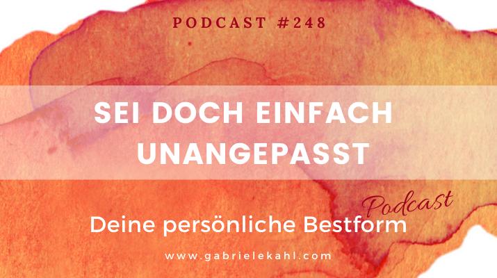 Sei doch einfach unangepasst | Deine persönliche Bestform | Gabriele Kahl