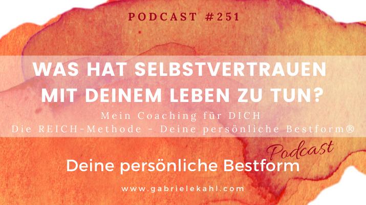 Was hat Selbstvertrauen mit deinem Leben zu tun? | Deine persönliche Bestform | Gabriele Kahl