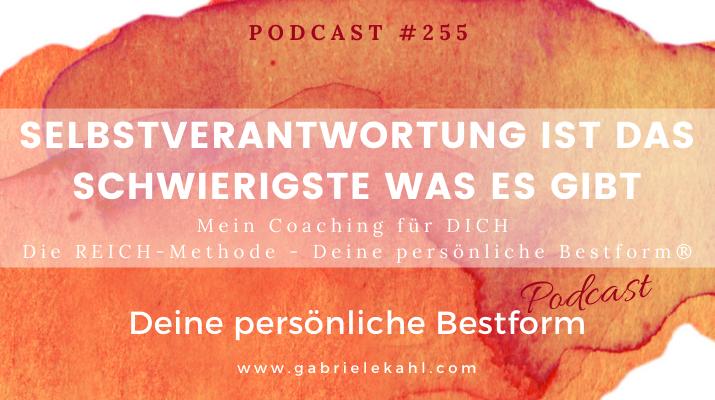 #255 Selbstverantwortung das schwierigste was es gibt – Die REICH-Methode – Deine persönliche Bestform®