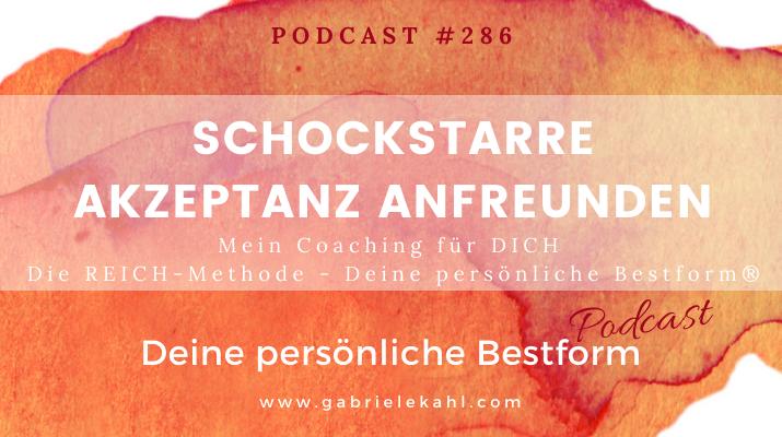 #286 Schockstarre Akzeptanz Anfreunden – Die REICH-Methode – Deine persönliche Bestform®