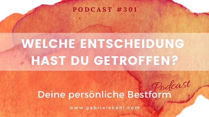 Welche Entscheidung hast Du getroffen? | Deine persönliche Bestform | Gabriele Kahl