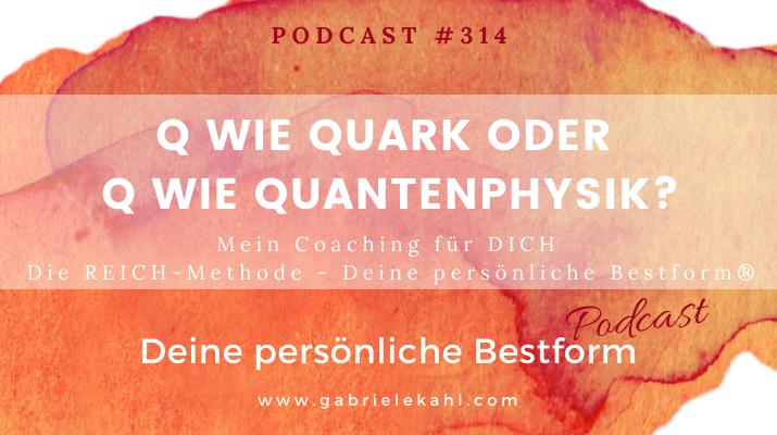 Q wie Quark oder Q wie Quantenphysik | Deine persönliche Bestform | Gabriele Kahl