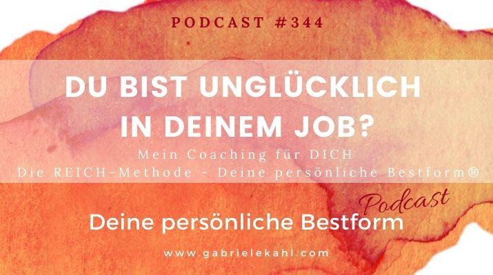 #344 Du bist unglücklich in deinem Job?