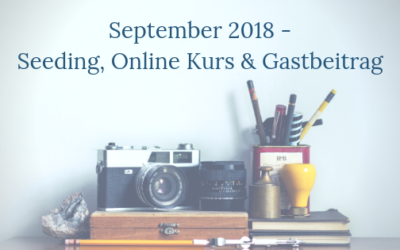September 2018 – Seeding, Online Kurs, Gastbeitrag