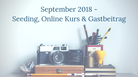 September 2018 – Seeding, Online Kurs, Gastbeitrag