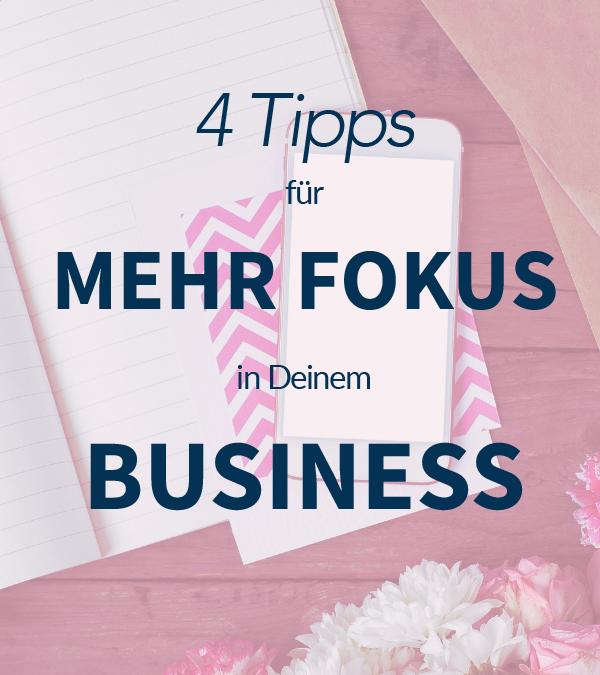 #44 – 4 Tipps für mehr Fokus in Deinem Business