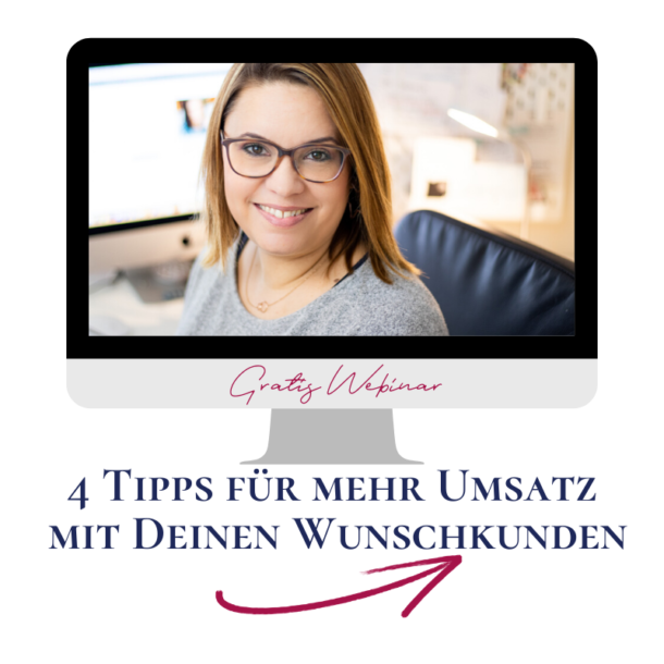 4 Tipps für mehr Umsatz mit Deinen Wunschkunden Webinar
