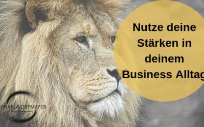Nutze deine Stärken in deinem Business Alltag