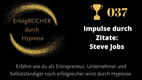 EDH037 Zitate als Erfolgsimpuls – Steve Jobs