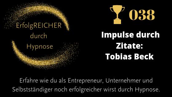 EDH038 Zitate als Erfolgsimpulse – Tobias Beck