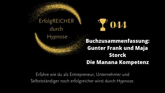 EDH044 Buchzusammenfassung Gunter Frank und Maja Storck Die Manana Kompetenz