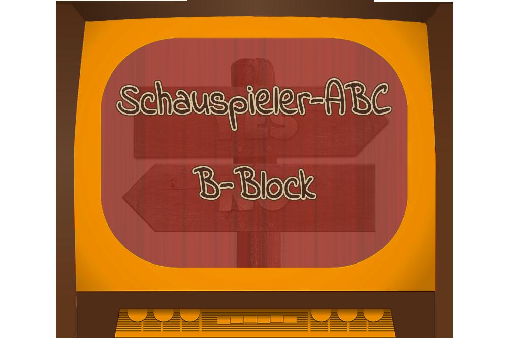 B – Block Schauspieler-ABC