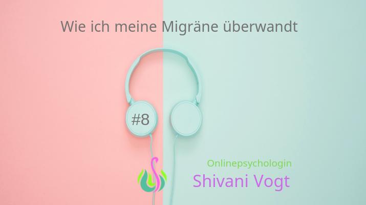 #08 – wie ich meine Migräne überwandt
