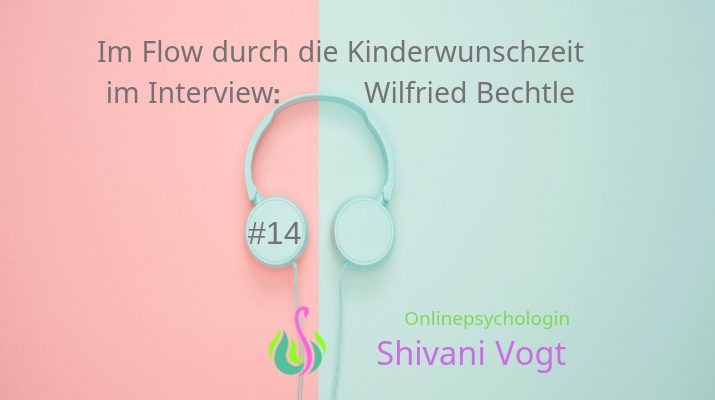 #14 – Wilfried Bechtle: Im Flow durch die Kinderwunschzeit?