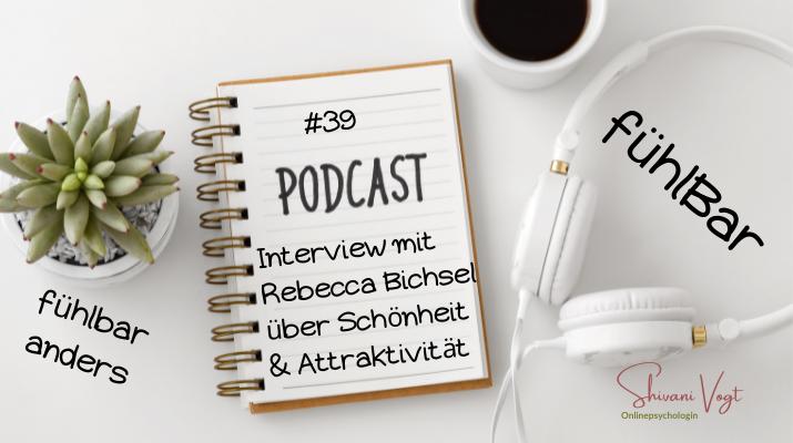 #39 – Interview mit Rebecca Bichsel über Schönheit & Attraktivität