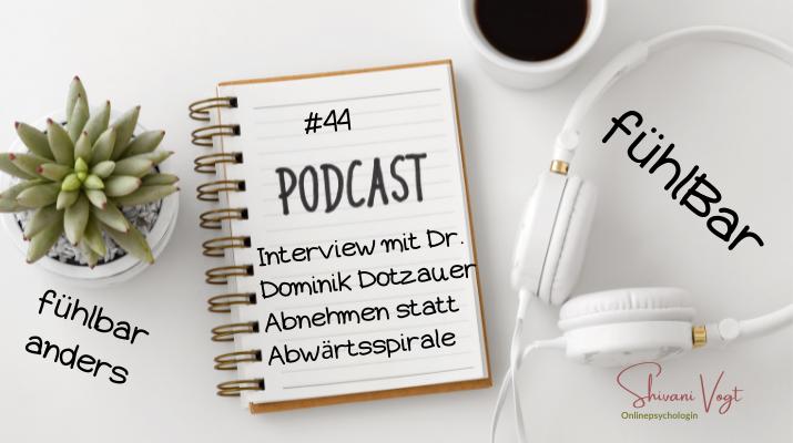#44 – Interview mit Dr. Dominik Dotzauer Abnehmen statt Abwärtsspirale